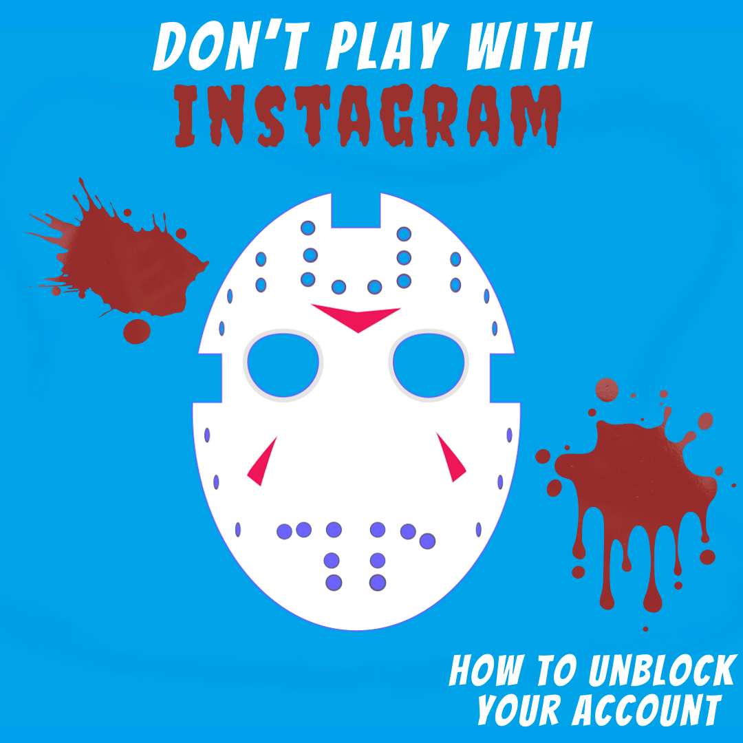 Don't play with Instagram. How to unblock your account.