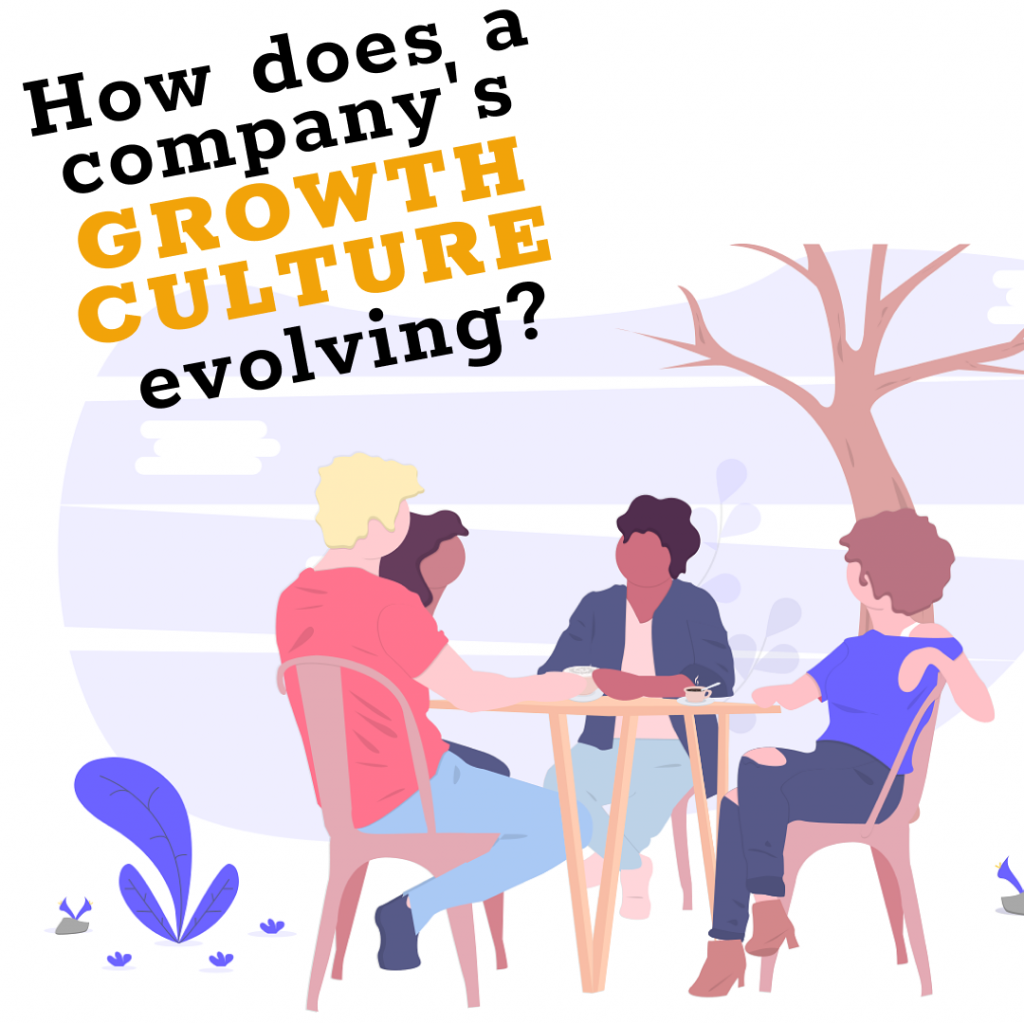 How does a company's growth culture evolving?