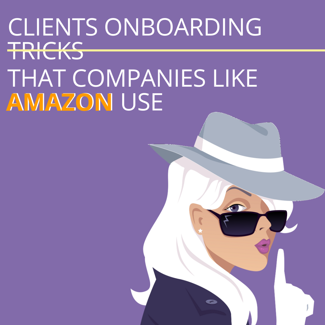 Clients onboarding tricks that companies like Amazon use. And you can too