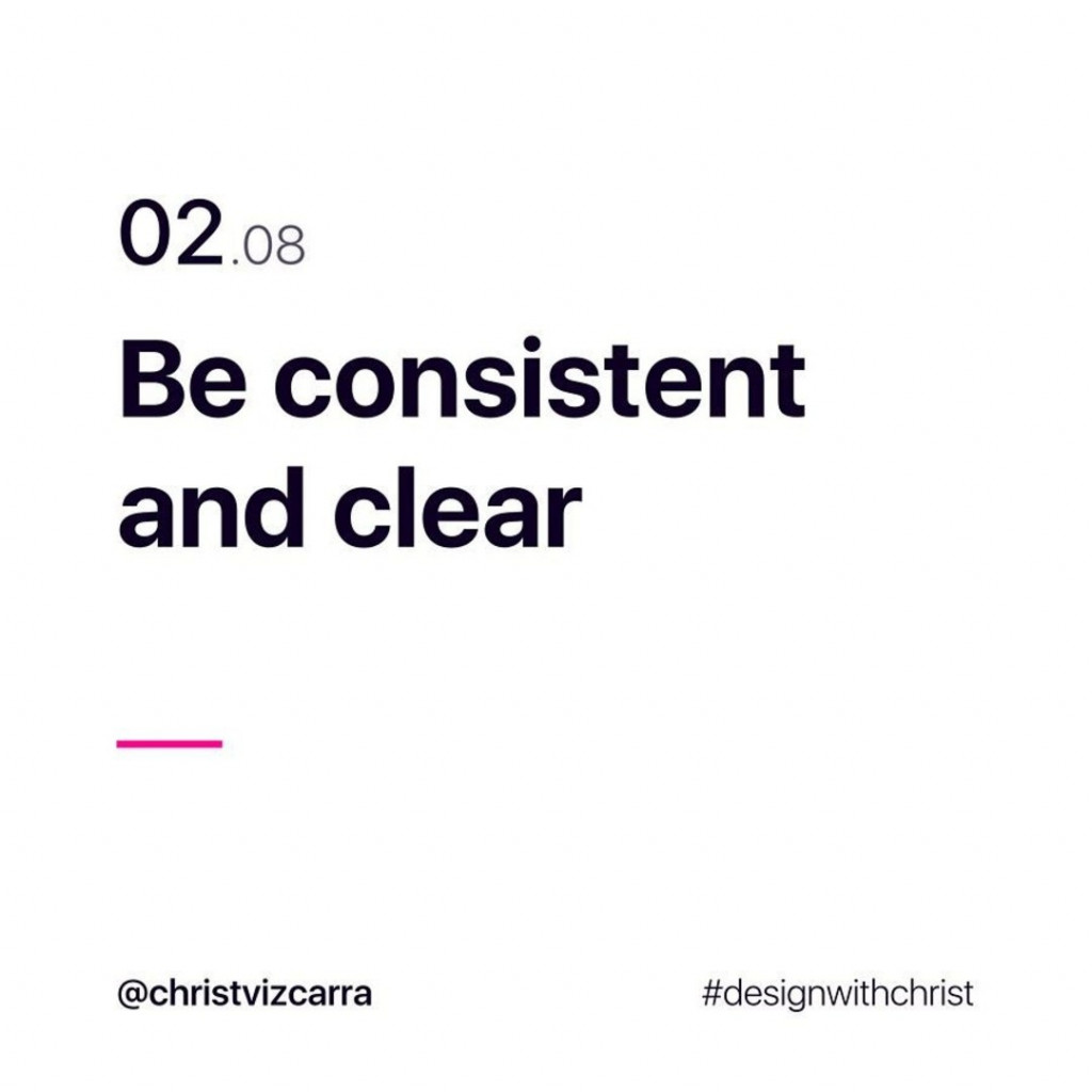 2. Be consistent and clear