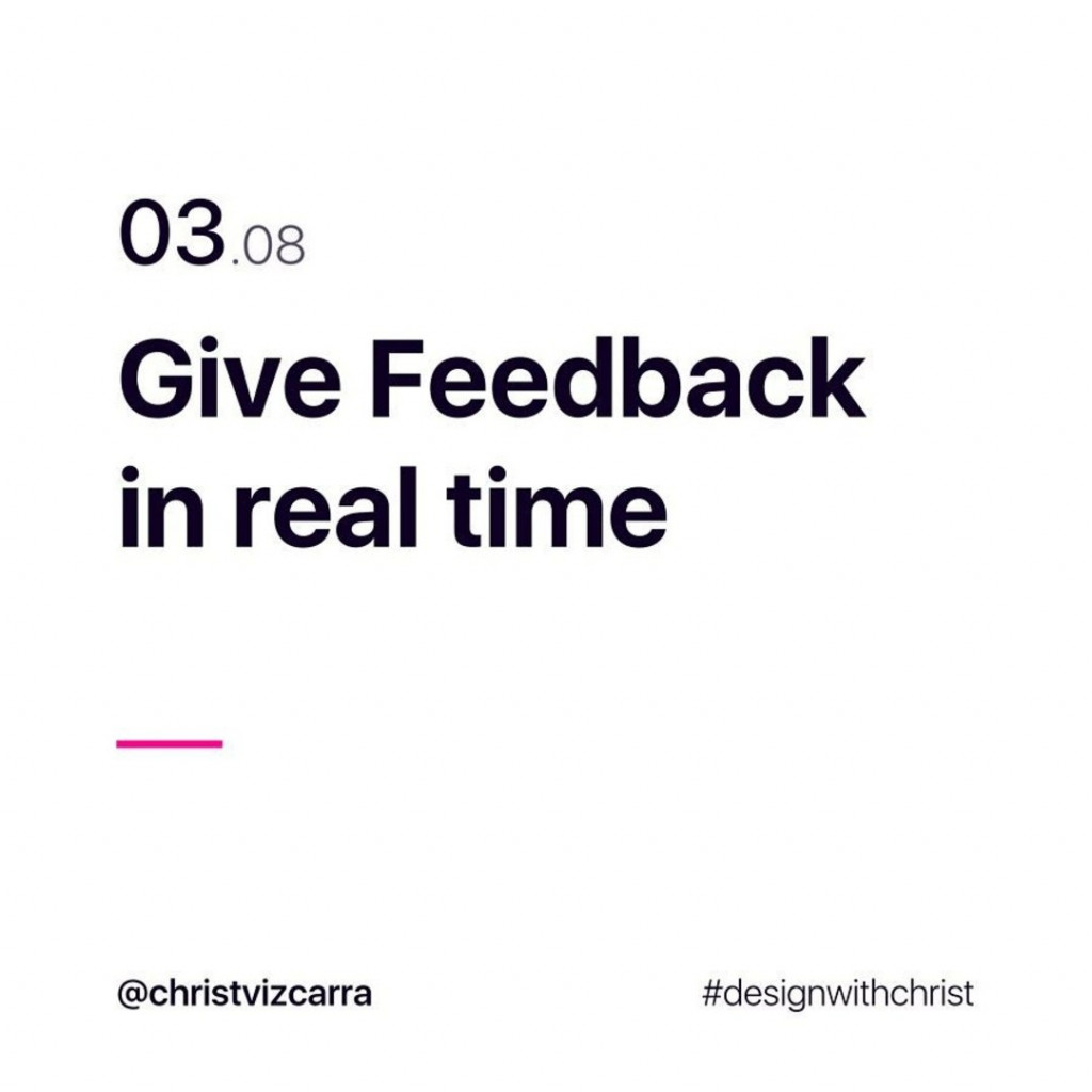 3. Give Feedback in real time