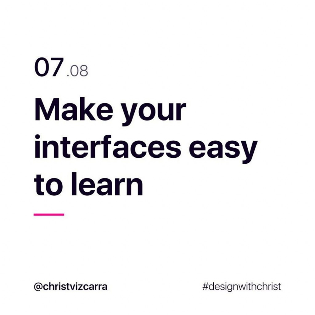 7. Make your interface easy to learn