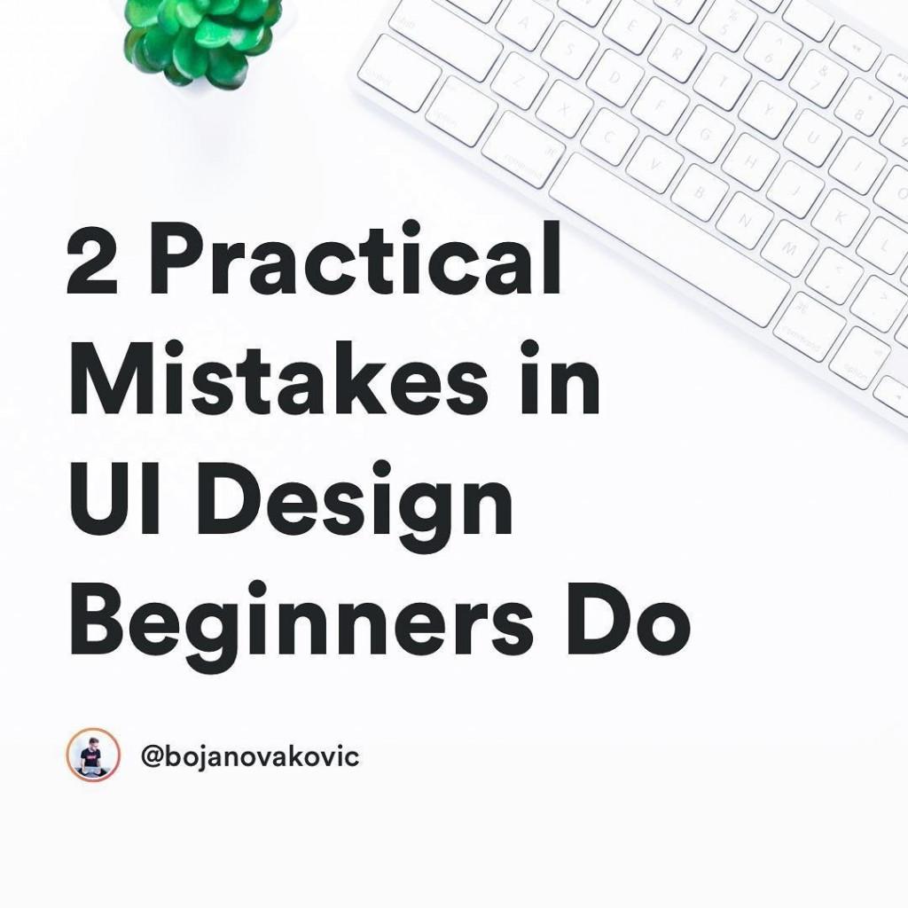 2 Practical Mistakes in UI Design Beginners Do