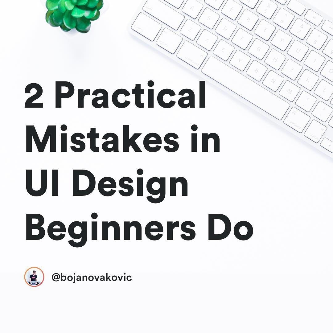 2 Practical Mistakes in UI Design Beginners Do