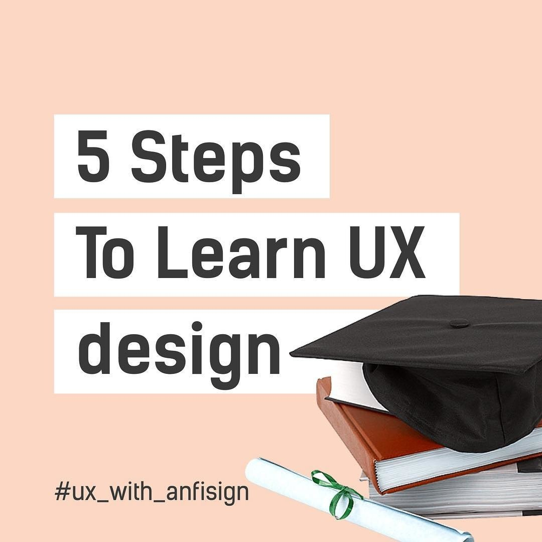 5 Steps To Learn UX Design