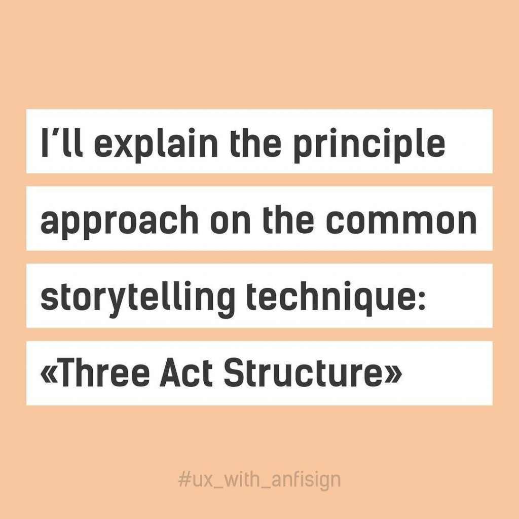 """I'll explain the principe approach on the common storytelling technique: """"Three Act Structure"""""""