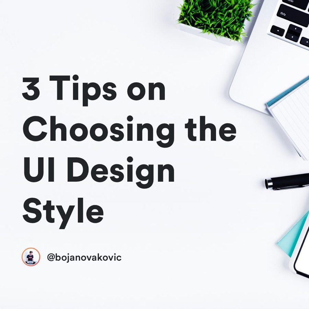 3 Tips on Choosing the UI Design Style
