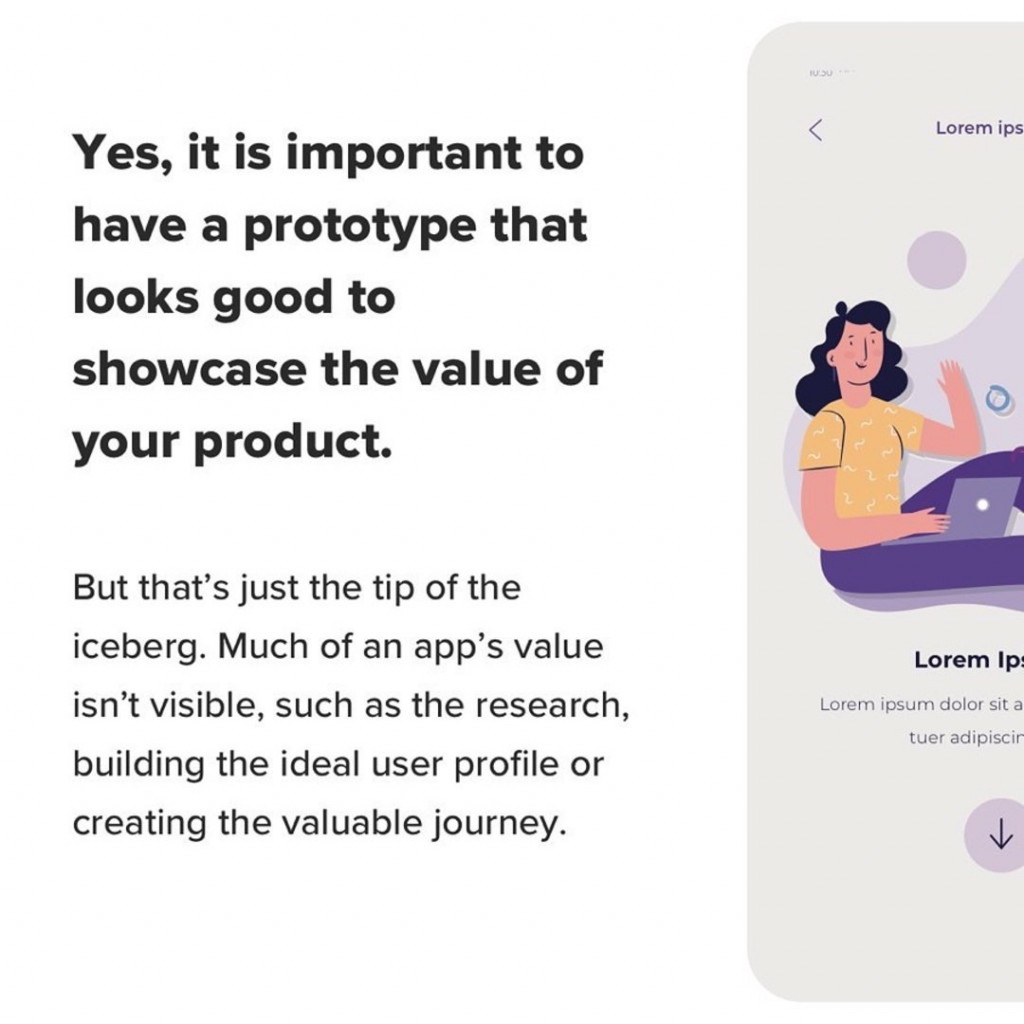 Yes, it is important to have good to showcase the value of your product. But that's just the tip of the iceberg. Much of an app's value isn't visible, such as the research, building the ideal user profile or crating the valuable journey.
