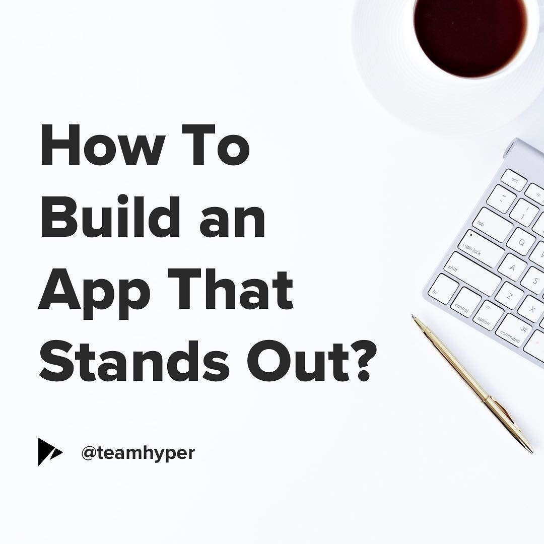 How to Build an App that Stands Out?