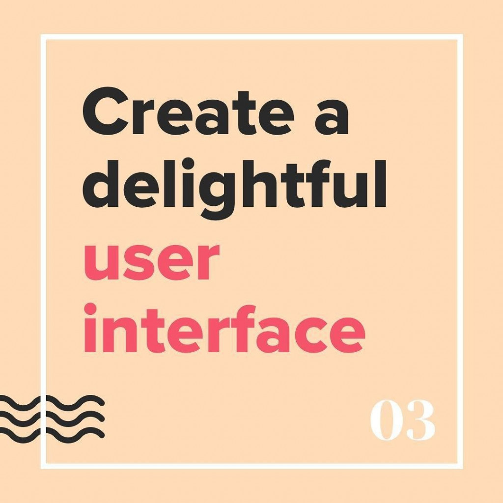 Create a delightful user interface