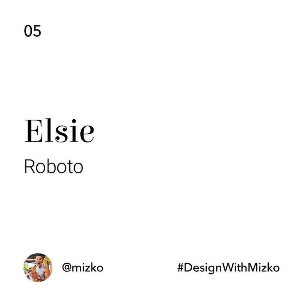 Elsie + Roboto