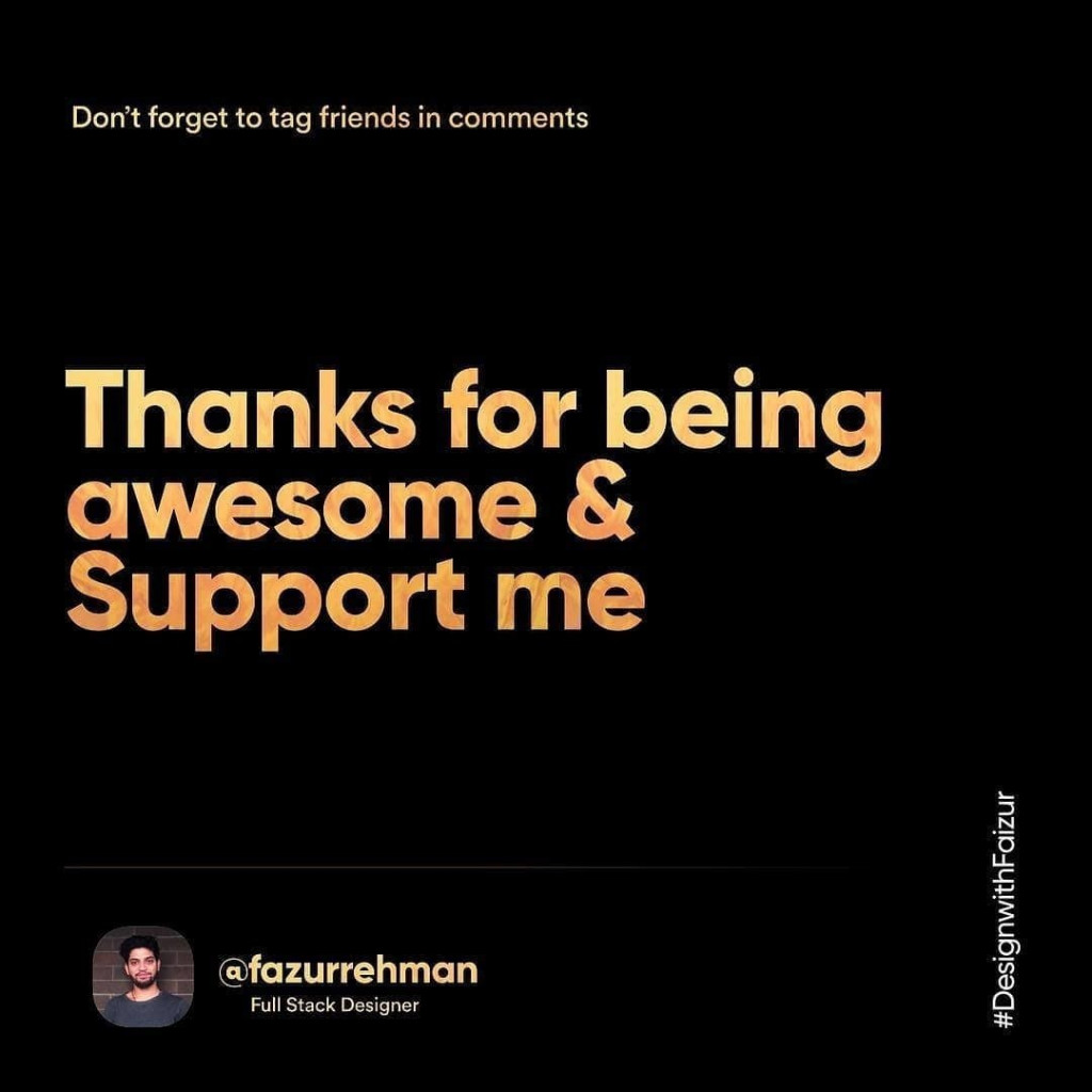 Thanks for being awesome & Support me