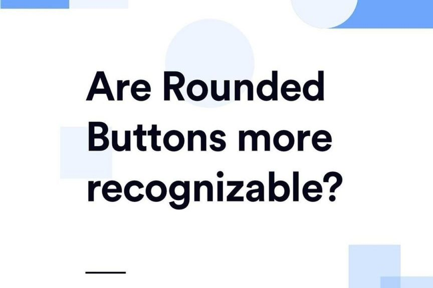 Are Rounded Buttons more recognizable?