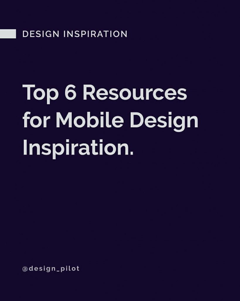 Top 6 Resources for Mobile Design Inspiration