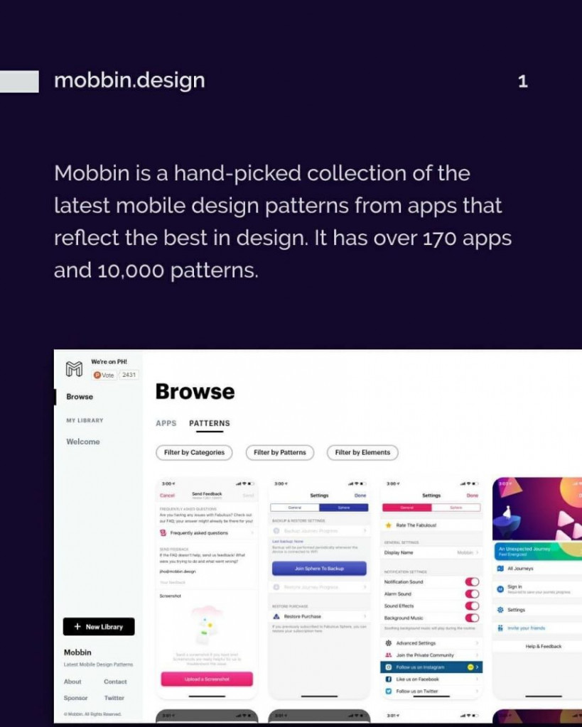 1. mobbin.design. Mobbin is a hand-picked collection of the latest mobile design patterns from apps that reflect the best in design. It has over 170 apps and 10,000 patterns.