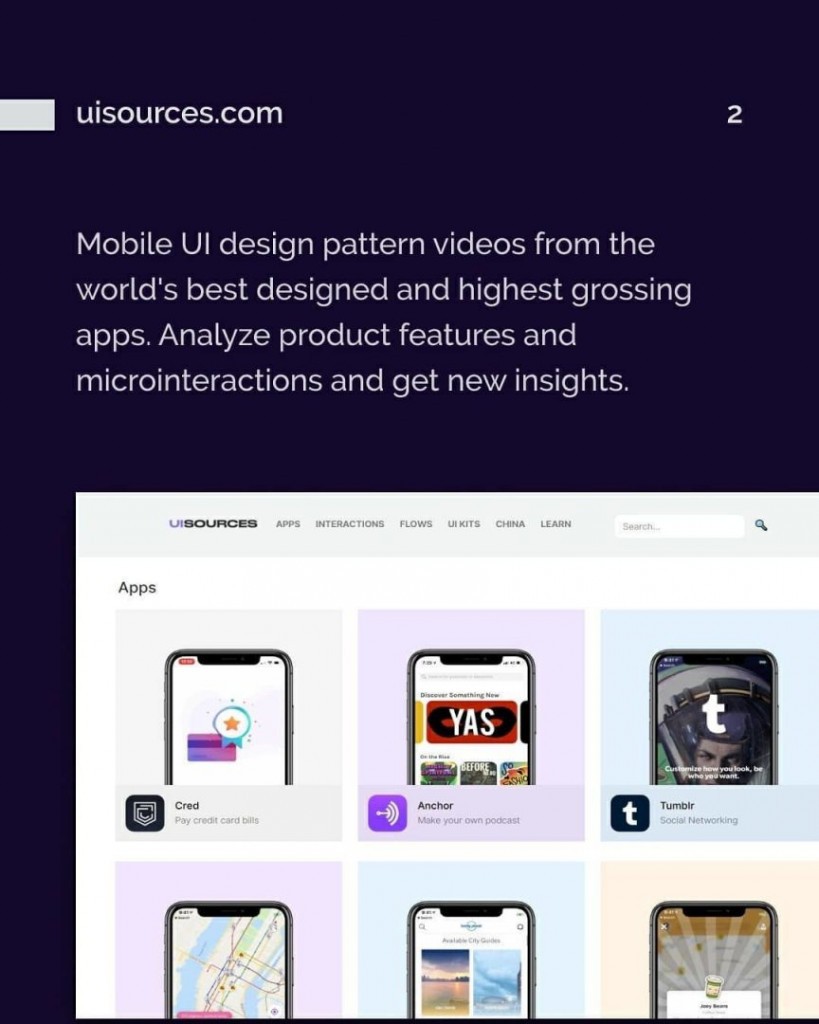 2. uisources.com. Mobile UI design pattern videos from the world's best designed and highest grossing apps. Analyze product features and microinteractions and get new insights.