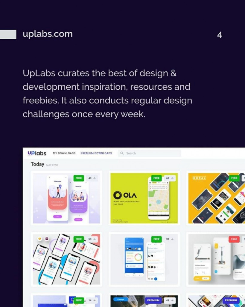 4. uplabs.com. UpLabs curates the best of design&development inspiration, resources and freebies. It also conducts regular design challenges once every week.