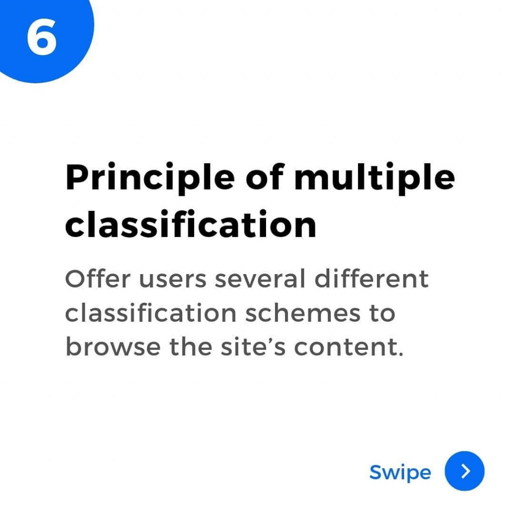 6. Principle of multiple classification  Offer users several different classification schemes to browse the site's content.