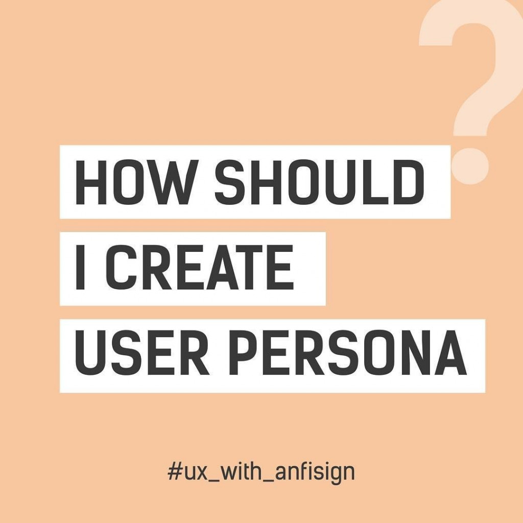 How Should I Create User Persona