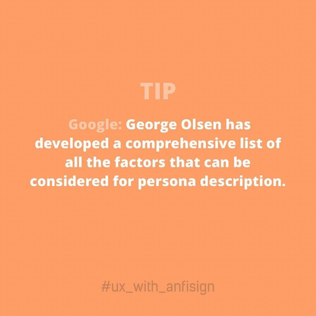 Tip:  Google: George Olsen has developed a comprehensive list of all the factors that can be considered for persona description.