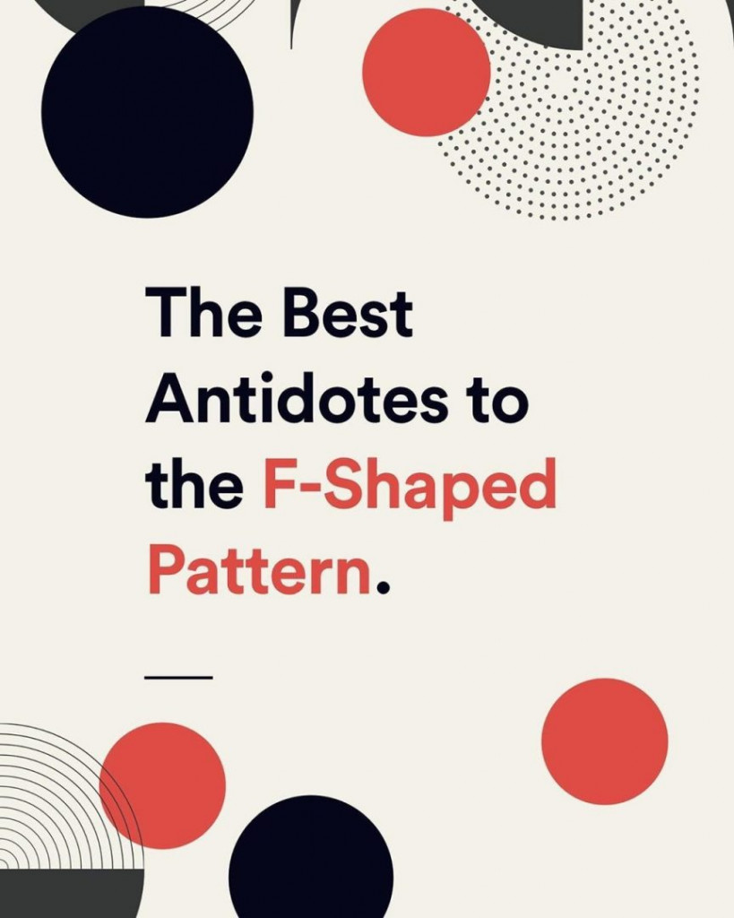 The Best Antidotes to the F-Shaped Pattern