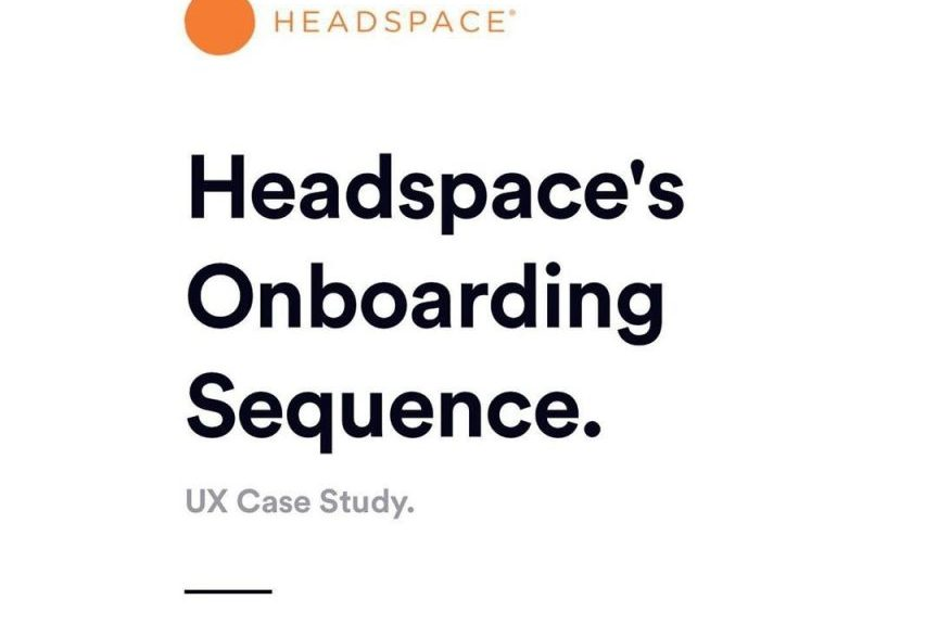 Headspace's Onboarding Sequence. UX Case Study.