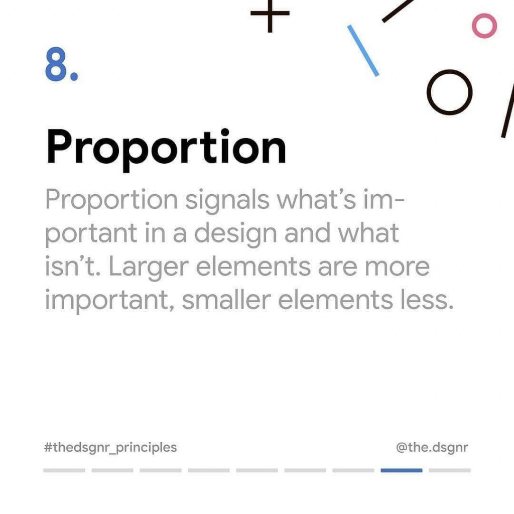 8. Proportion  Proportion signals what's important in a design and what isn't. Larger elements are more important, smaller elements less.