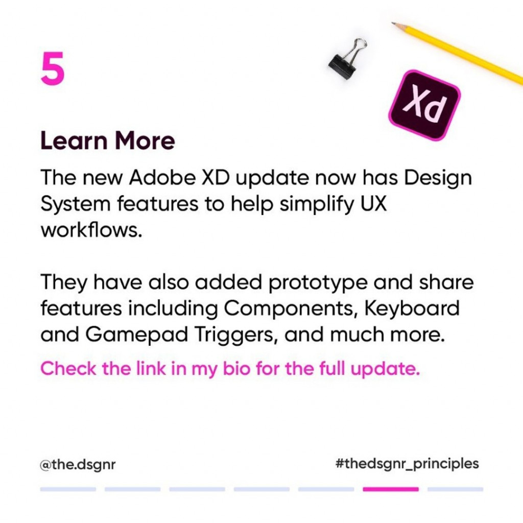 5. Learn More  The new Adobe XD update now has Design System features to help simplify UX workflows.  They have also added prototype and share features including Components, Keyboard and Gamepad Triggers, and much more.
