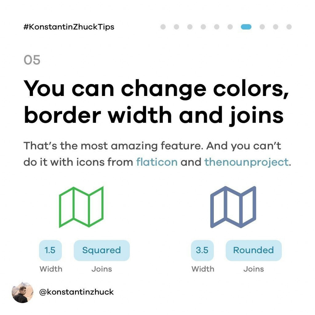 You can change colors, border width and joins  That's the most amazing feature. And you can't do it with icons from flaticon and thenounproject.
