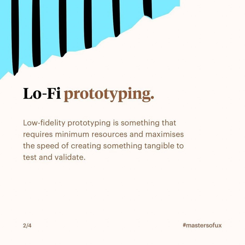 Lo-Fi prototyping  Low-fidelity prototyping is something that requires minimum resources and maximises the speed of creating something tangible to test and validate.