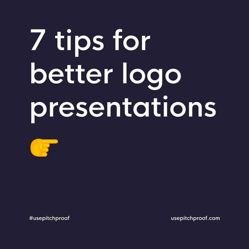 7 Tips for Better Logo Presentations