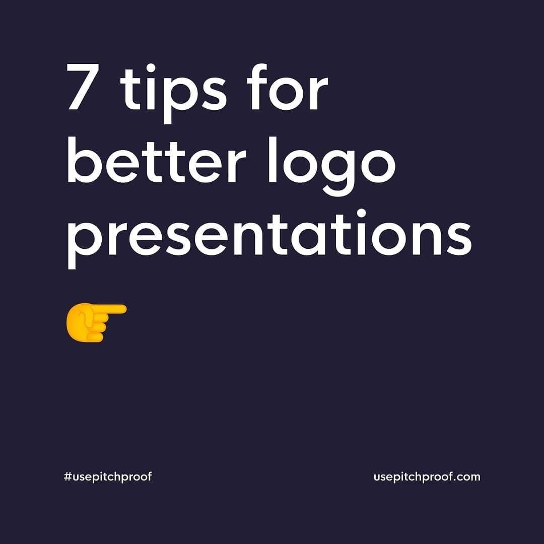 7 Tips for Better Logo Presentations