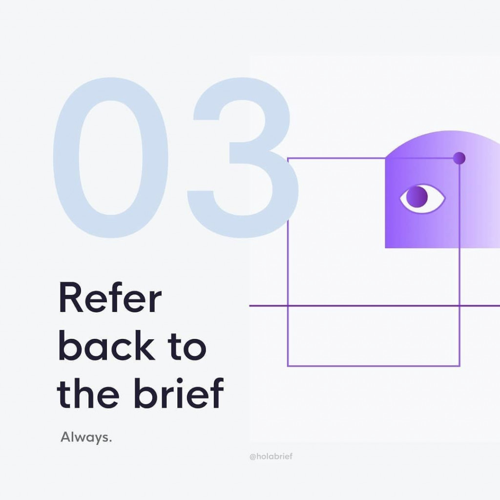 3. Refer to the brief  Always.