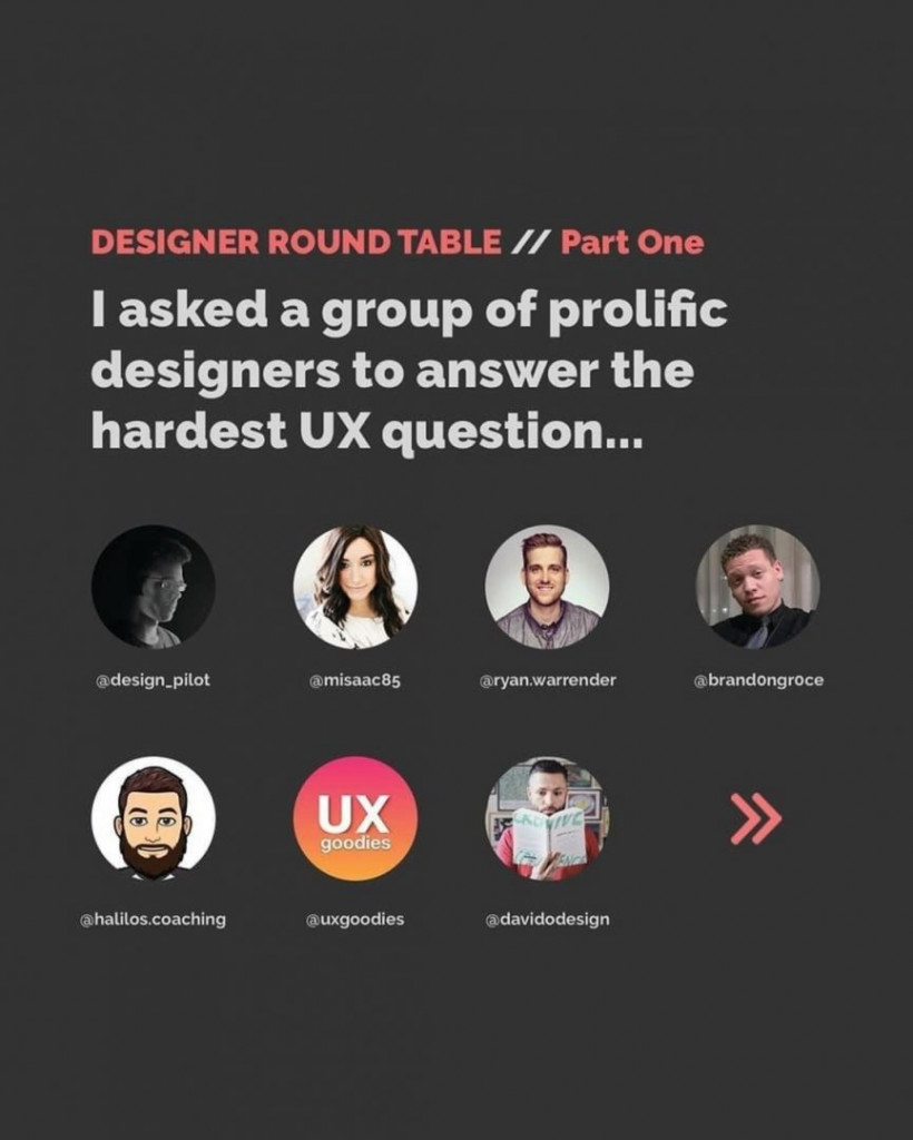 Designer Round Table // Part One  I asked a group of prolific designers to answer the hardest UX question...