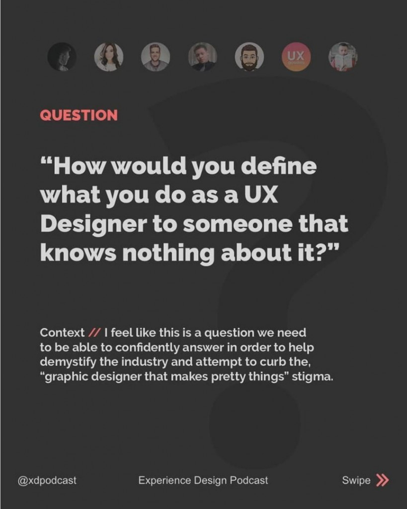 "Question  ""How would you define what you do as a UX Designer to someone that knows nothing about it?""  Context // I feel like this is a question we need to able to confidently answer in order to help demystify the industry and attempt to curb the, ""graphic designer that makes pretty things"" stigma."