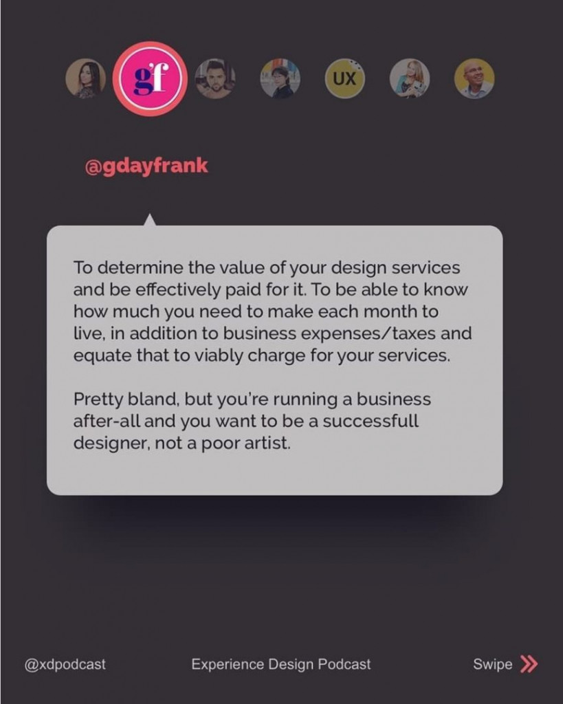 @gdayfrank  To determine the value of your design services and be effectively paid for it. To be able to know how much you need to make each month to live, in addiction to business expenses/taxes and equate that to viably charge for your services. Pretty bland, but you're running a business after-all and you want to be a successful designer, not a poor artist.