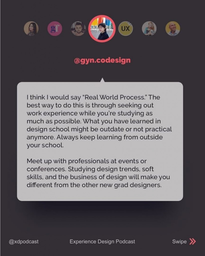 "@gyn.codesign  I think I would say ""Real World Process"". The best way to do this is through seeking out work experience while you're studying as much as possible. What you have learned in design school might be outdate or not practical anymore. Always keep learning from outside your school. Meet up with professionals at events or conferences. Studying design trends, soft skills, and the business of design will make you different from the other new grad designers."