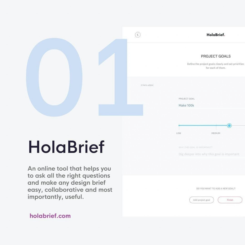 1. @holabrief is an online tool that helps you to ask all the right questions and make any design brief easy, collaborative and most importantly, useful.