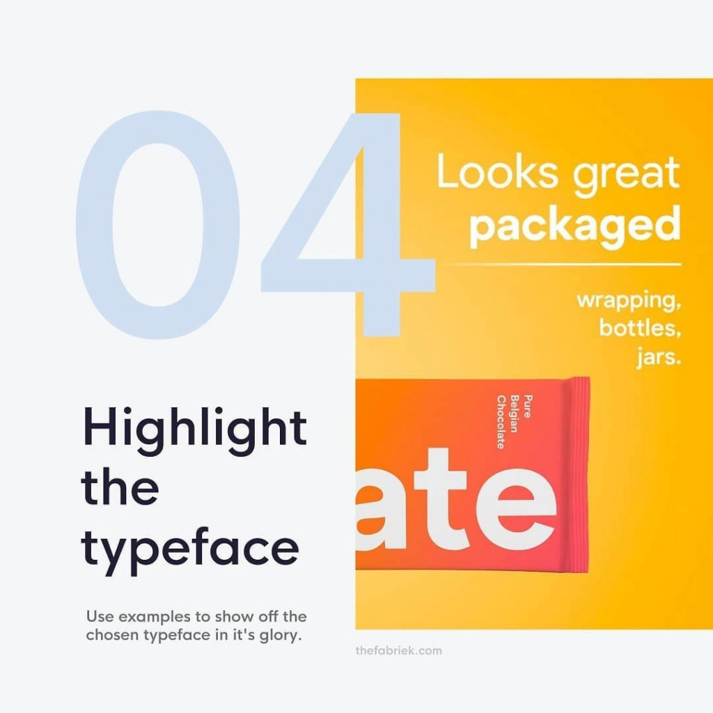 4. Highlight the typeface  Use examples to show off the chosen typeface in it's glory.