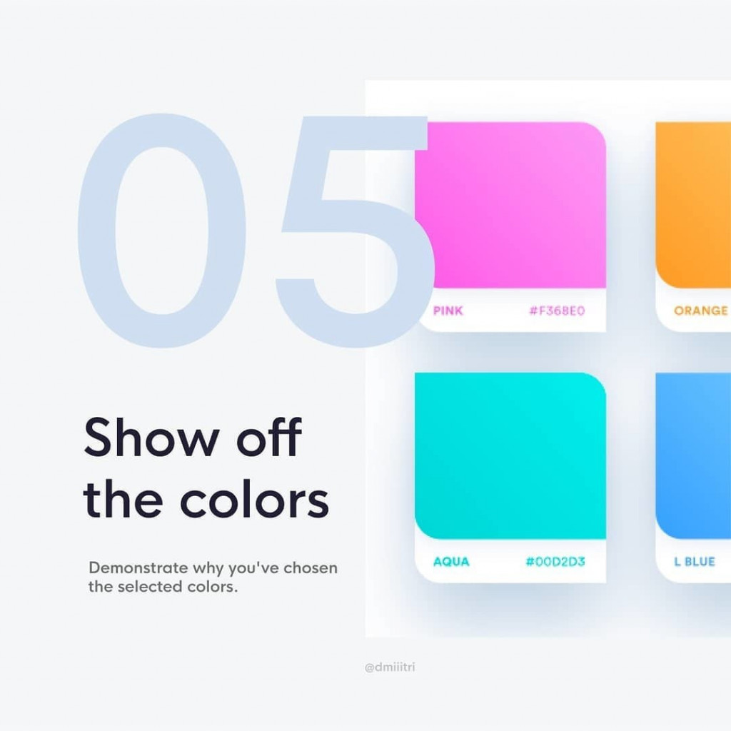 5. Show off the colors  Demonstrate why you've chosen the selected colors.