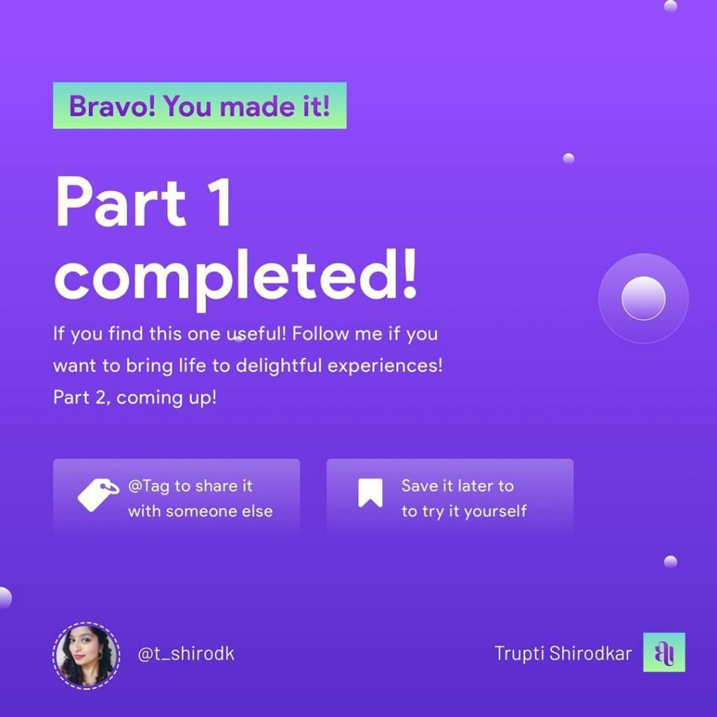 Bravo! You made it!  Part 1 completed! If you find this one useful - follow me if you want to bring life to delightful experiences! Part 2 coming up!