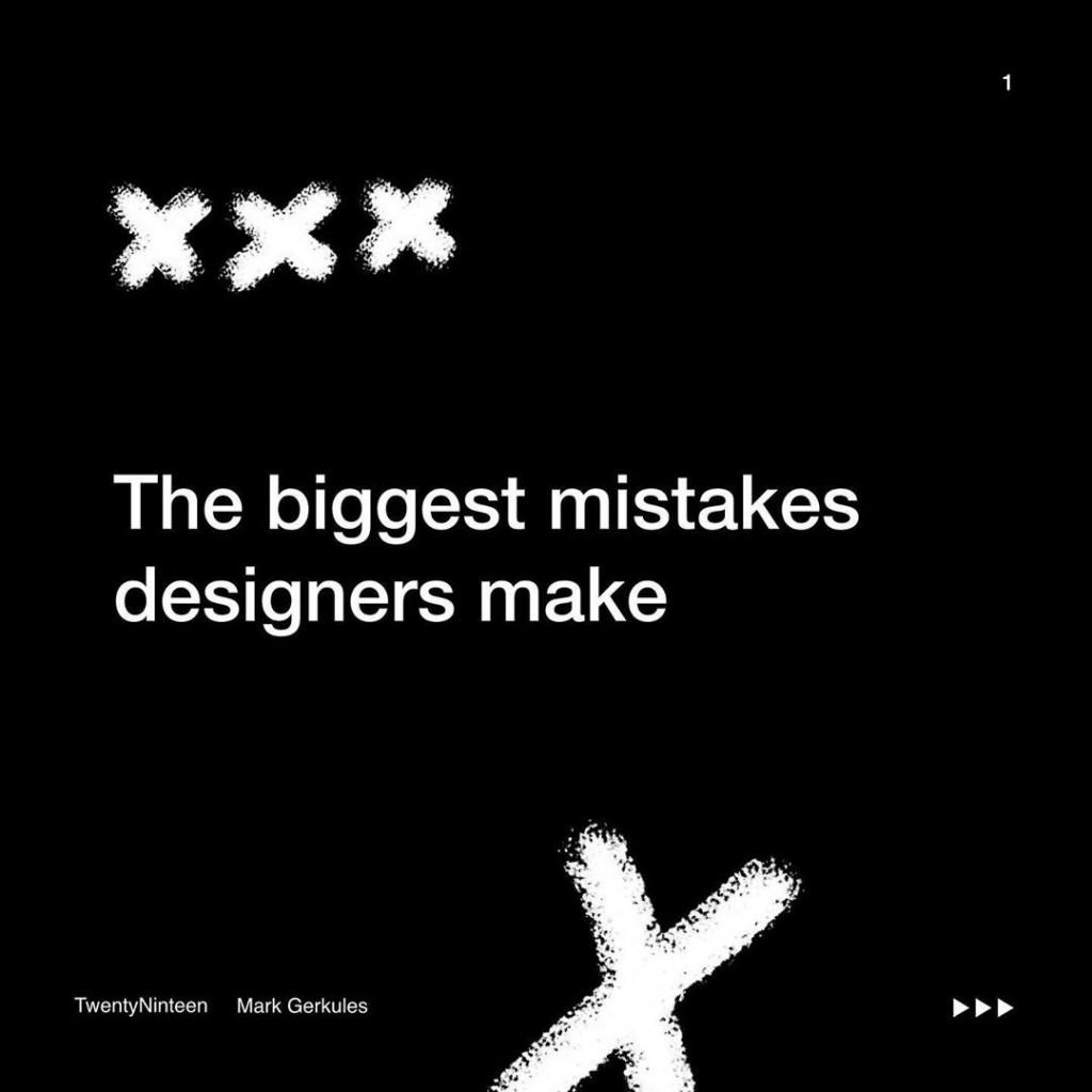 Biggest mistakes designers make