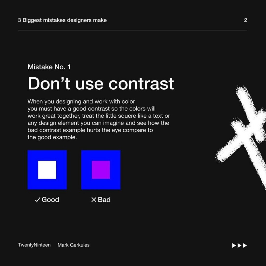 1. Don't use contrast  When you designing and work with color you must have a good contrast so the colors will work great together, treat the little squere like a text or any design element you can imagine and see how the bad contrast example hurts the eye compare to the good example.