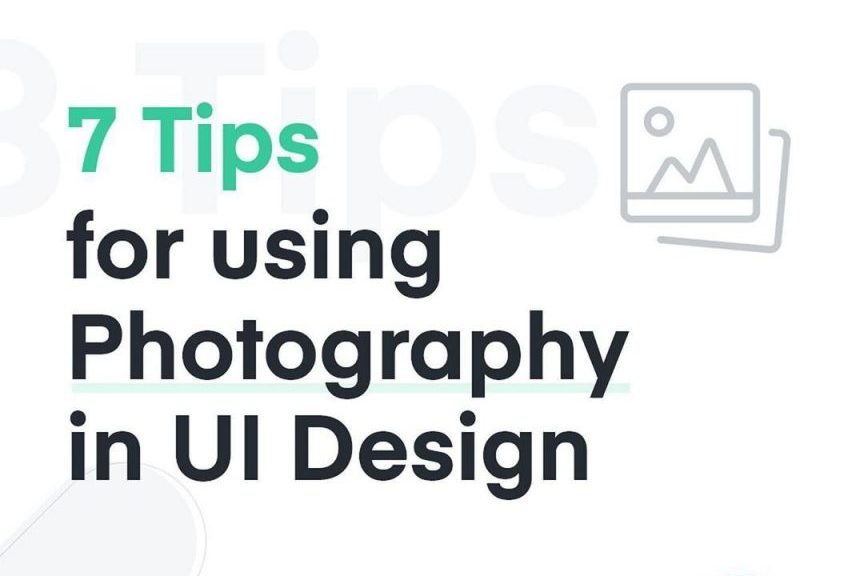 7 Tips for using Photography in UI