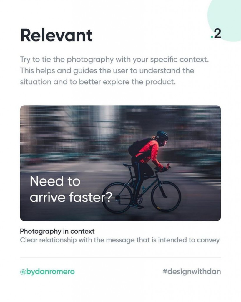 2. Relevant  Try to tie the photography with your specific context. This helps and guides the user to understand the situation and to better explore the product.