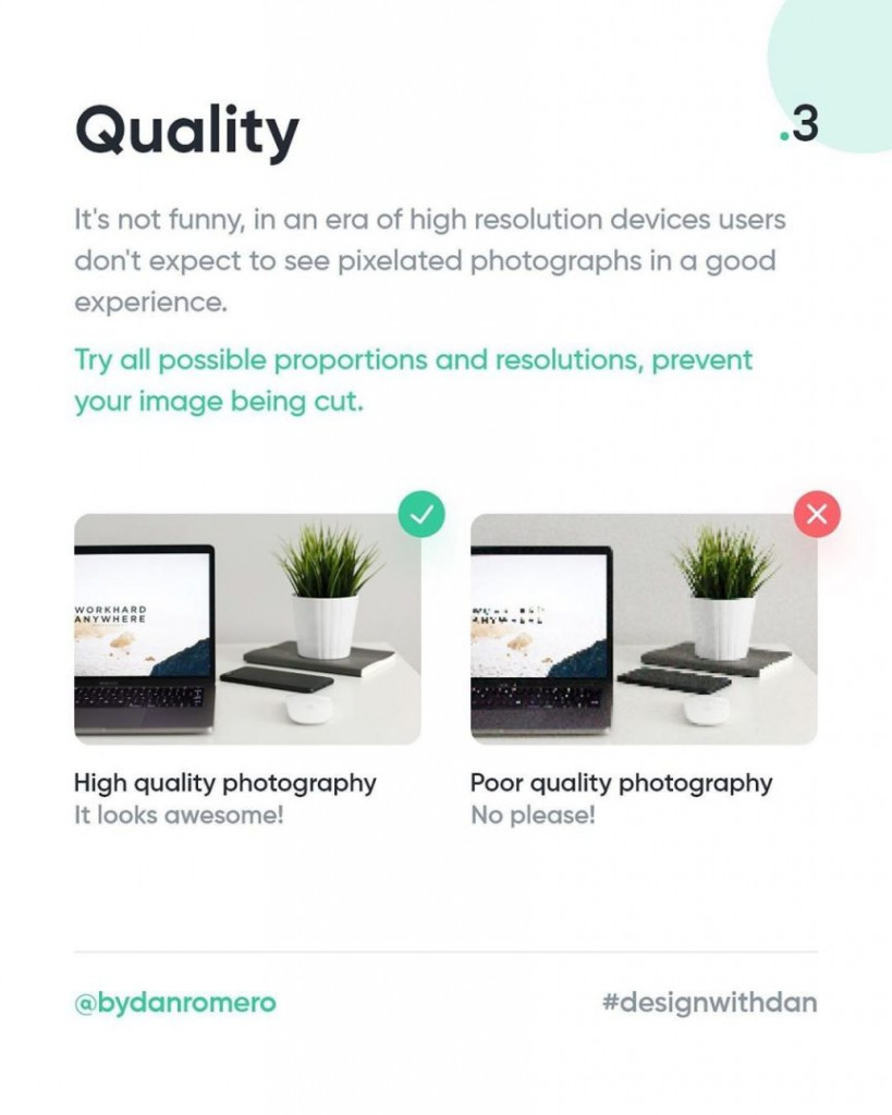 3. Quality  It's not funny, in an era of high resolution devices users don't expect to see pixelated photographs in a good experience. Try all possible proportions and resolutions, prevent your image being cut.