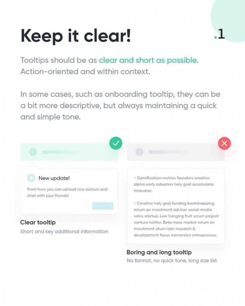 1. Keep it clear!  Tooltips should be as clear and short as possible. Action-oriented and within context.  In some cases, such as onboarding tooltip, they can be a bit more descriptive, but always maintaining a quick and simple tone.