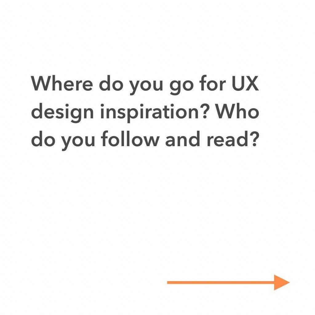 Where do you go for UX design inspiration? Who do you follow and read?