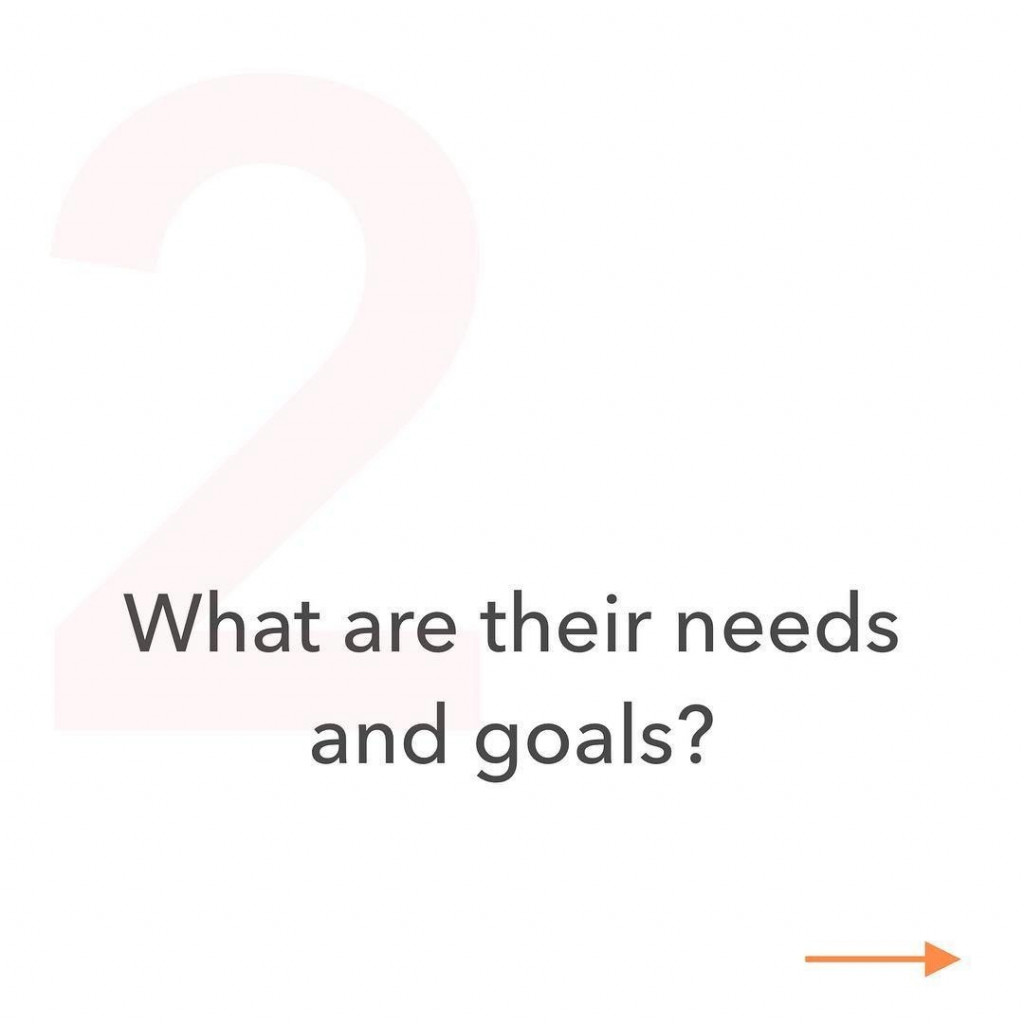 2. What are their needs and goals?