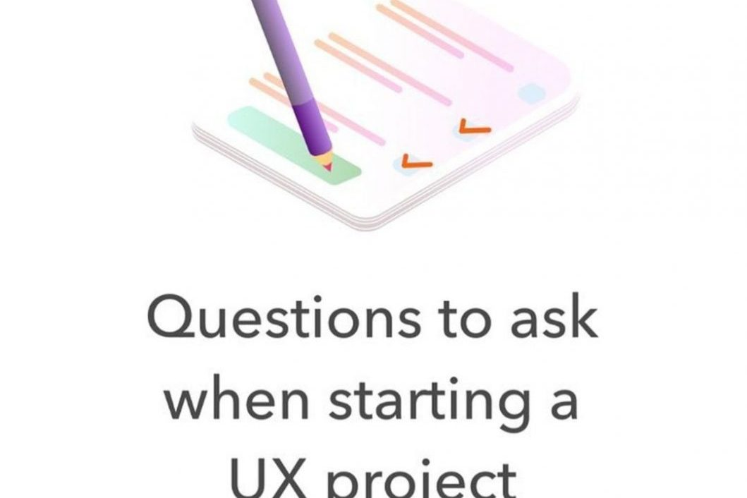 Questions to ask when starting a UX project. Part 2.